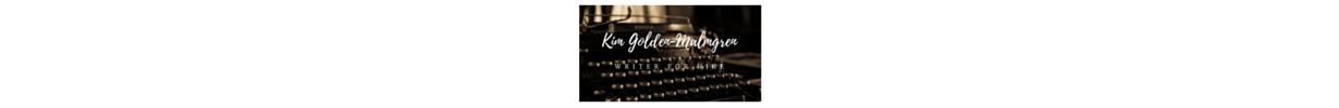 Kim Golden-Malmgren - writer for hire (1)
